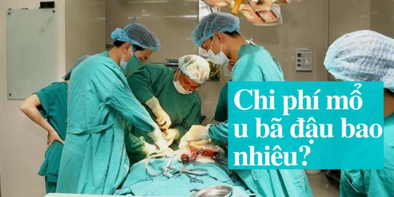 Thường chi phí ca phẫu thuật sẽ phụ thuộc vào nhiều yếu tố