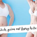 Cách giảm mỡ bụng hiệu quả để có một vòng eo như ý